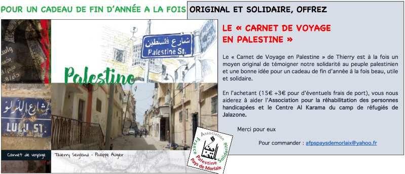 """Pour Noël, commandez le """"Carnet de voyage en Palestine"""" de Thierry Seigland au profit de l'AFPS et d'une coppération avec le camp de Jallazone près de Ramallah"""