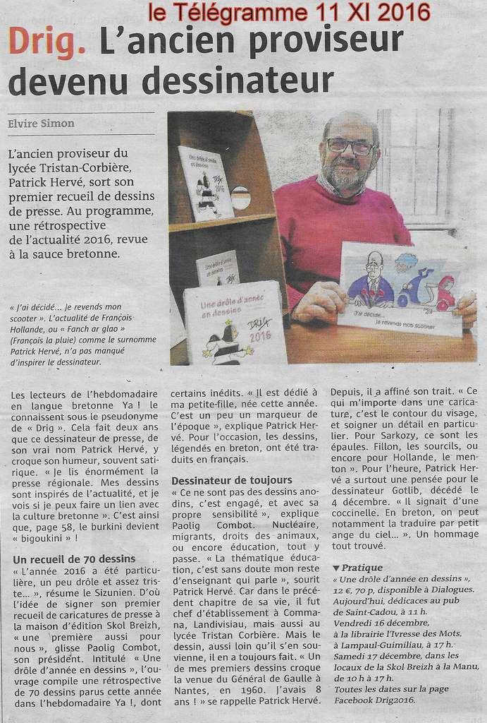Patrick Hervé: l'ancien proviseur devenu dessinateur (Elvire Simon, Le Télégramme - 11 décembre 2016) - présent au marché de Noël de Skol Vreizh ce samedi 17 décembre dans les locaux de la Manufacture de Tabac à Morlaix