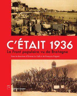 """""""C'était 1936 - Le Front Populaire en Bretagne"""" - un livre collectif à acquérir de toute urgence! (Le Télégramme, 16 décembre 2016)"""