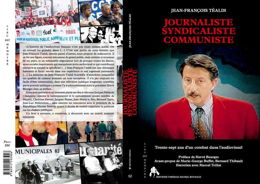 Sortie du livre sur 37 ans de combat syndical dans le milieu de l'audiovisuel de Jean-François Téaldi, ancien rédacteur en chef de France 3 Côtes d'Azur et dirigeant national du PCF