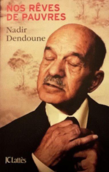 Nos rêves de pauvres de Nadir Dendoune (Jean-Claude Lattès): un livre dynamique et encourageant pour bien démarrer l'année - par Yvon Huet
