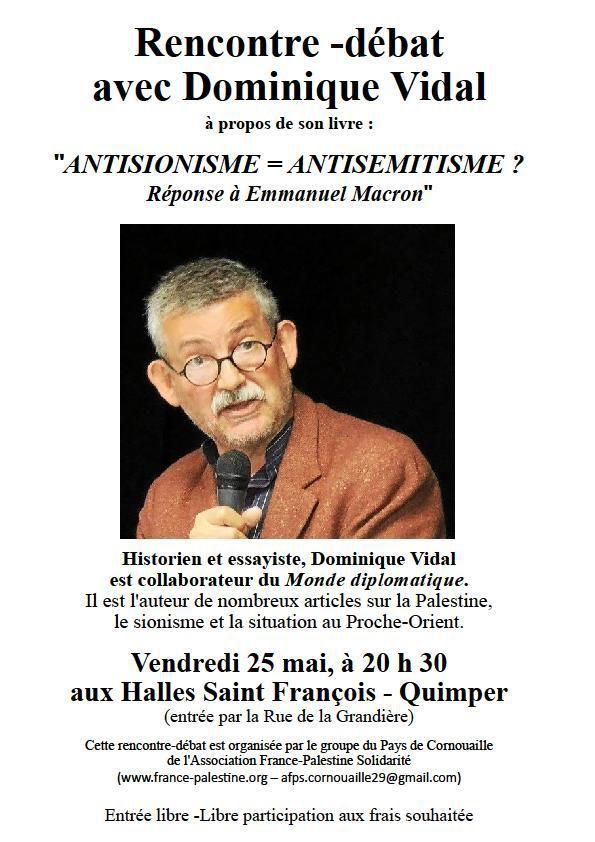 Rencontre-débat avec Dominique Vidal le mercredi 23 mai à la Fac Ségalen à Brest et le 25 mai à Quimper, 20h30 aux Halles St François