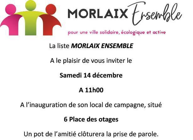 Invitation à tous nos soutiens: Morlaix Ensemble inaugure son local de campagne 6 place des Otages le samedi 14 décembre à 11h