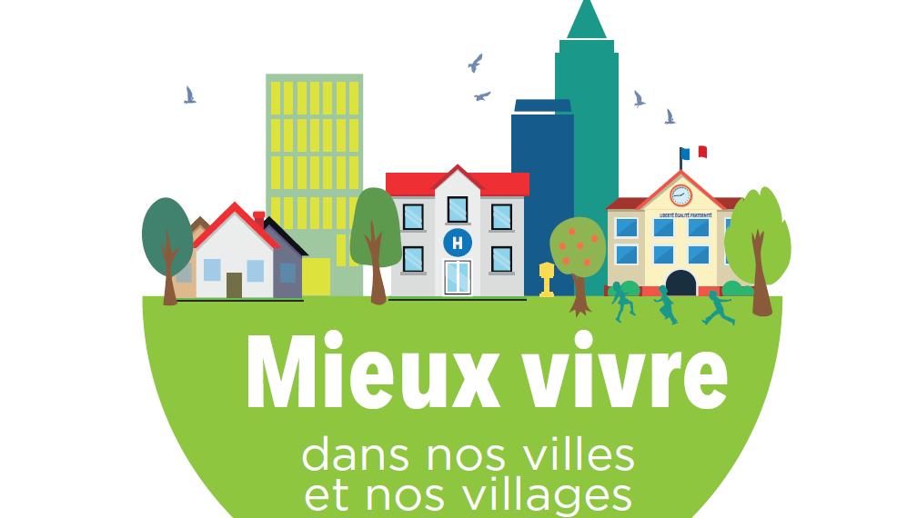 Mieux vivre dans nos villes et nos villages