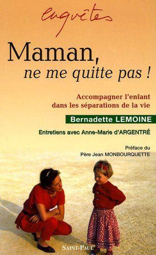 """Bernadette Lemoine """"Maman, ne me quitte pas"""""""