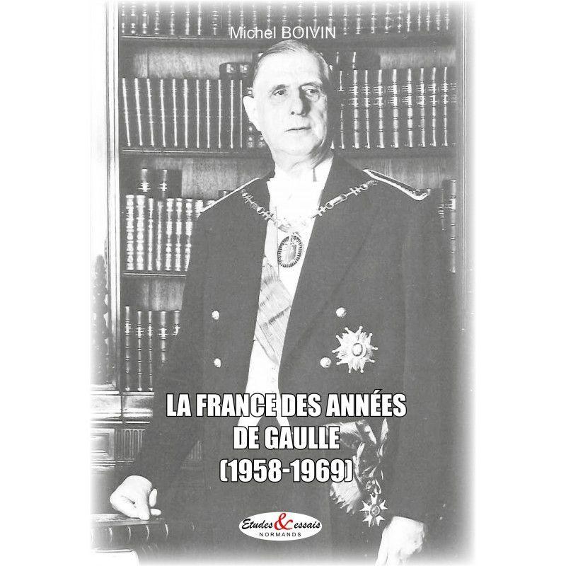 """""""La France des années De Gaulle (1958-1969) le dernier ouvrage de Michel Boivin."""