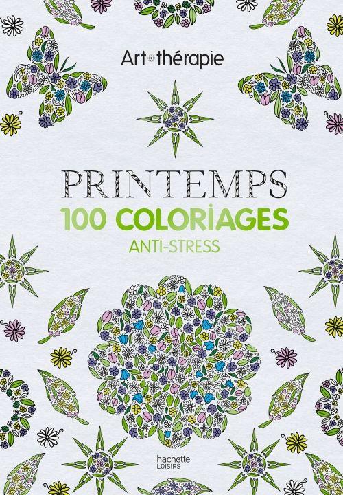Art-Thérapie - Printemps, 100 coloriages anti-stress