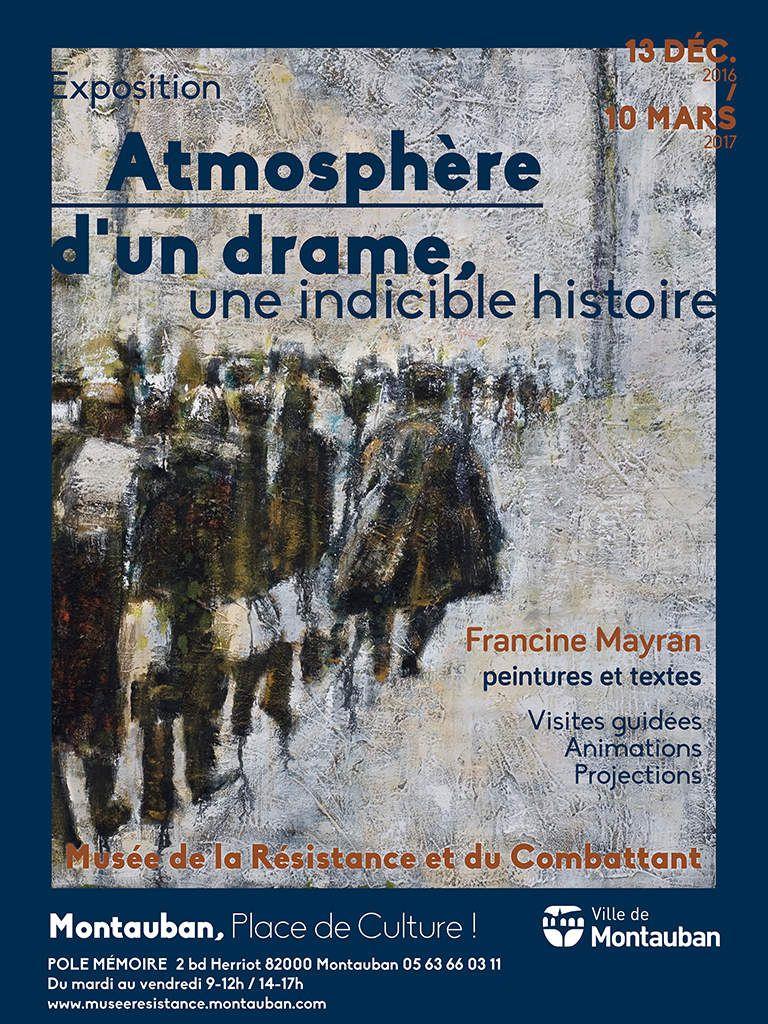 """""""Atmosphère d'un drame, une indicible histoire"""" Exposition à Montauban du 13 décembre 2016 au 10 mars 2017"""