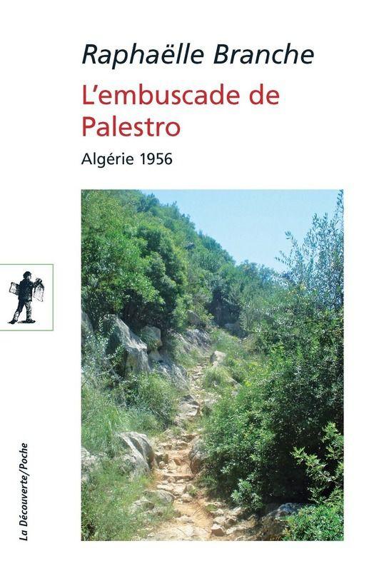 L'embuscade de Palestro Algérie 1956 (Raphaëlle BRANCHE)