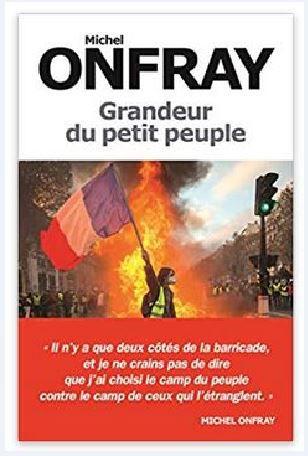 """""""Il n'y a que deux côtés de la barricade, et je ne crains pas de dire que j'ai choisi le camp du peuple contre le camp de ceux qui l'étranglent. » (Michel Onfray)"""