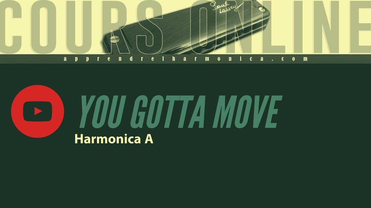 You Gotta Move - Harmonica A