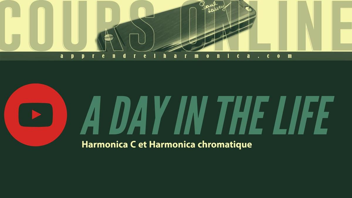 The Beatles - A Day In The Life - Harmonica C et Harmonica Chromatique