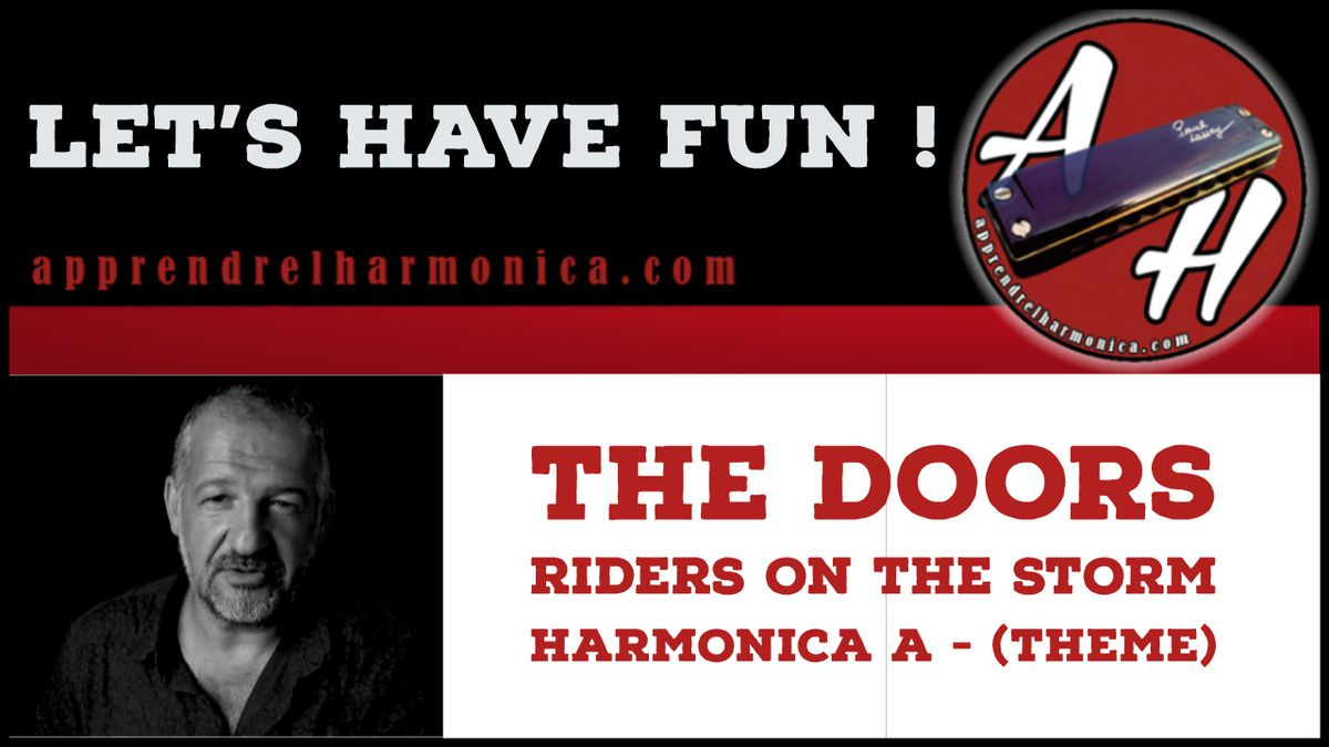 Let's have fun - Riders on the Storm - Harmonica A