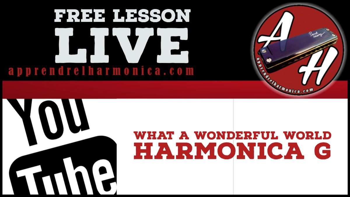 Cours en direct - What a wonderful World - Harmonica G - Rediffusion