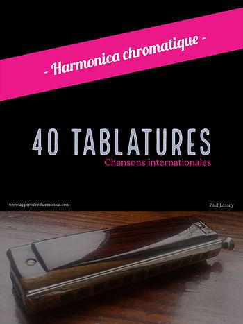 40 Tablatures chansons internationales - Harmonica chromatique