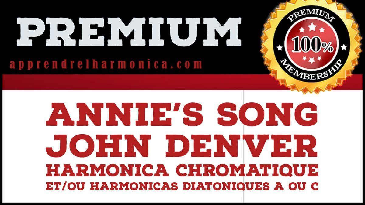 Annie's Song - John Denver - Harmonica chromatique et/ou Harmonicas diatoniques A ou C