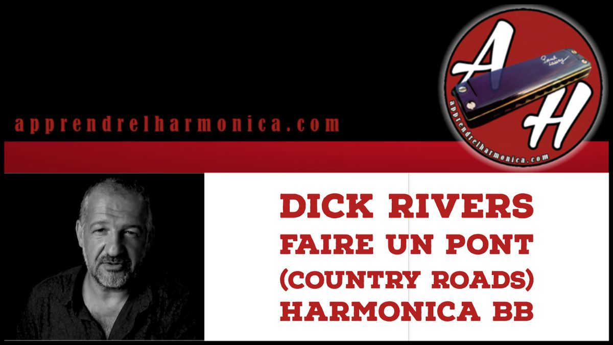 Faire un pont (Country Roads) - Dick Rivers - Harmonica Bb