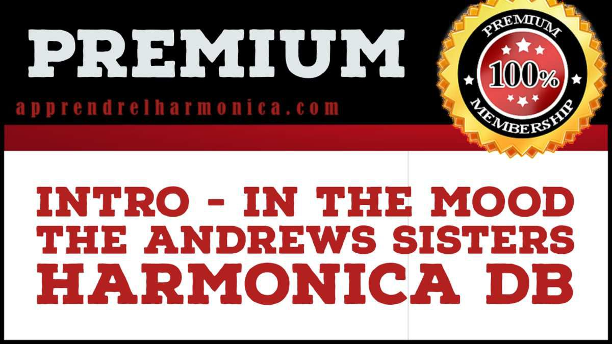 Intro - In The Mood - The Andrews Sisters – Harmonica Db