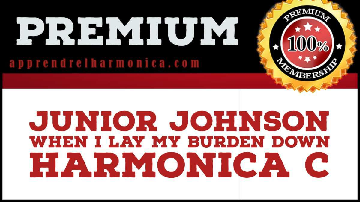 Junior Johnson - When I Lay My Burden Down - Harmonica C