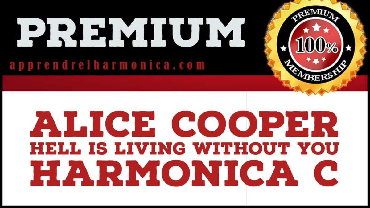 Alice Cooper – Hell is living without you – Harmonica C