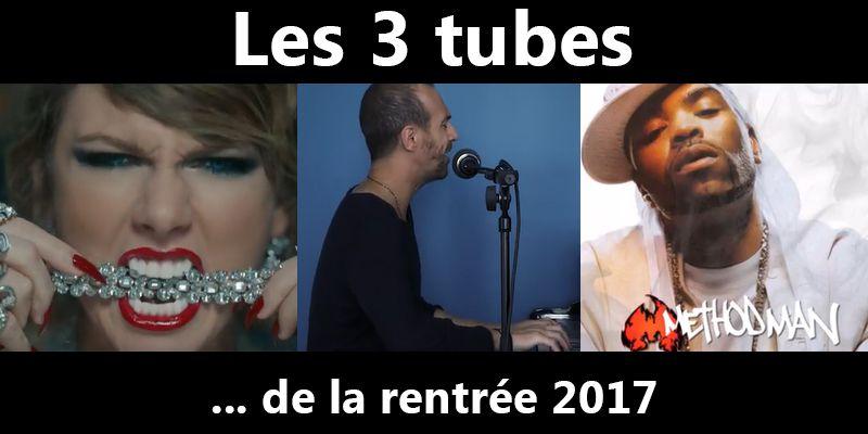 Zik : Les 3 tubes musicaux de la rentrée 2017