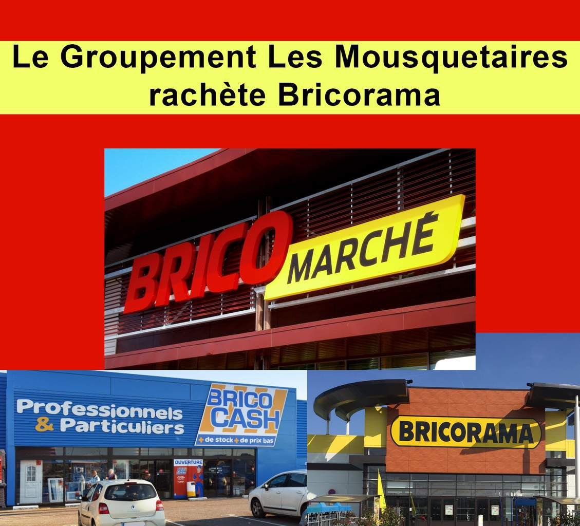 Grande distribution : fusion / acquisition de Bricorama par Les Mousquetaires Bricomarché