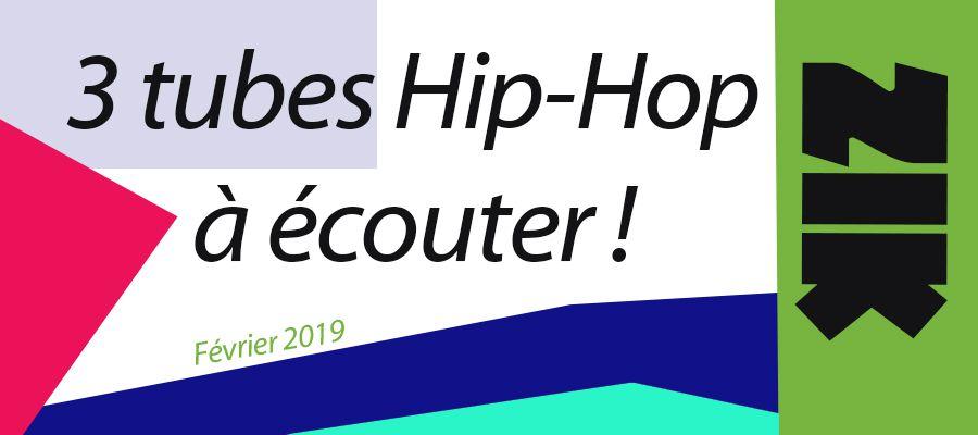 Zik : 3 tubes Hip-Hop qu'il faut écouter en février 2019