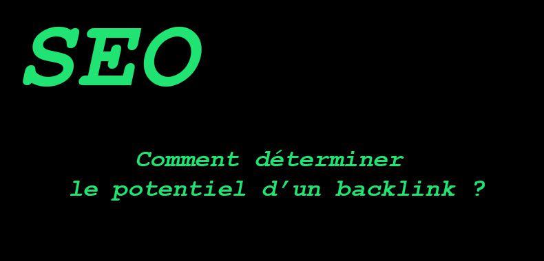 SEO : Comment déterminer le potentiel d'un backlink ?
