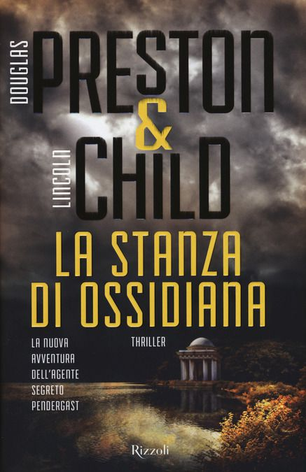 Douglas Preston e Lincoln Child, La Stanza di Ossidiana, Rizzoli 2017