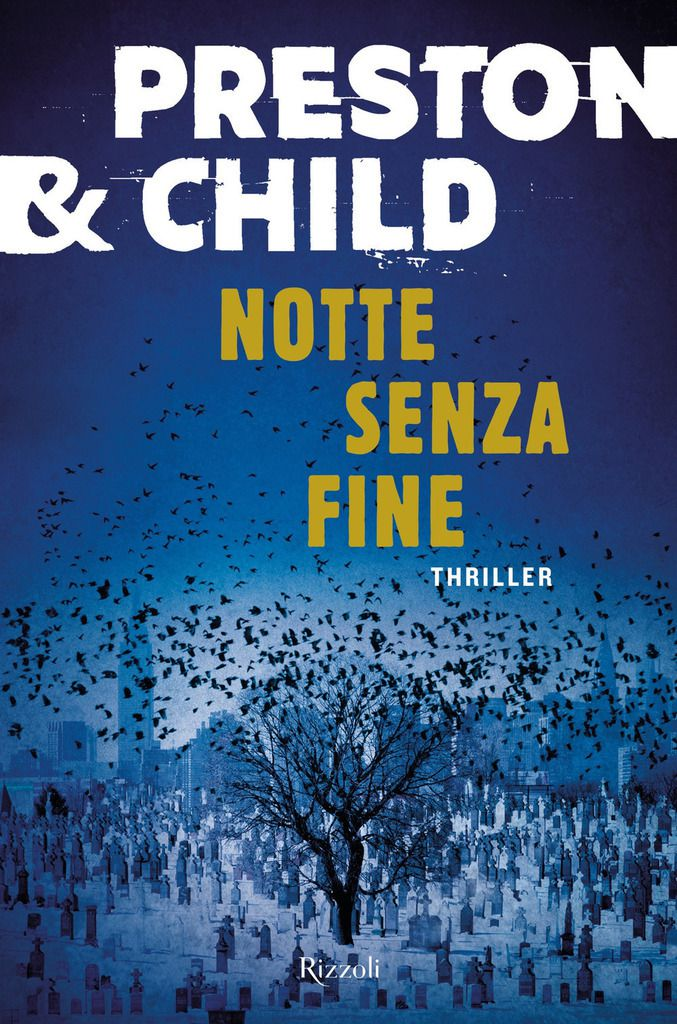 Douglas Preston e Lincoln Child, Notte senza fine, Rizzoli, 2018