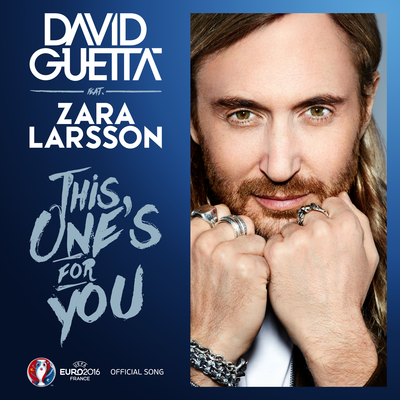 David Guetta & Zara Larsson - This One's For You [Official Song UEFA EURO 2016™]