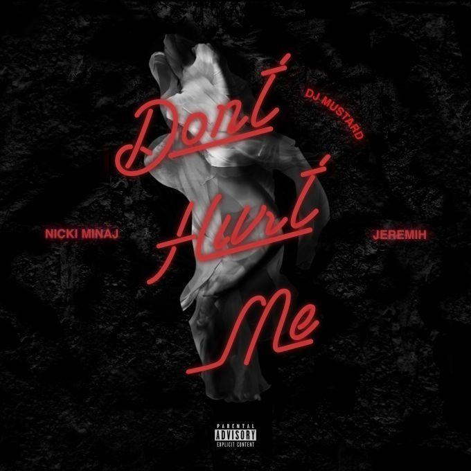 DJ Mustard, Nicki Minaj & Jeremih - Don't hurt me   pic cover