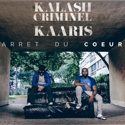 Kalash Criminel & Kaaris - Arrêt du cœur