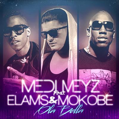 Medi Meyz, Elams & Mokobé - Ola Bella