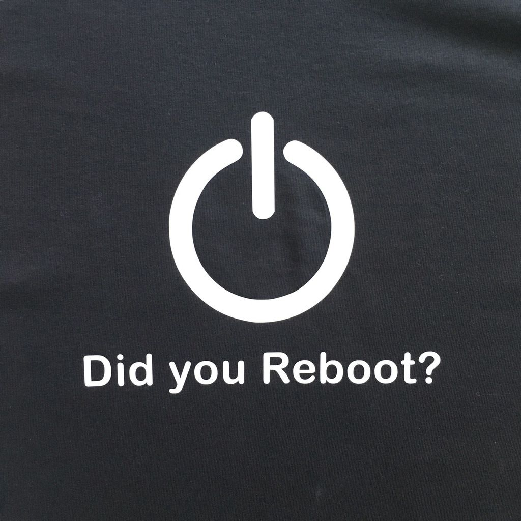 1/ Did you Reboot?