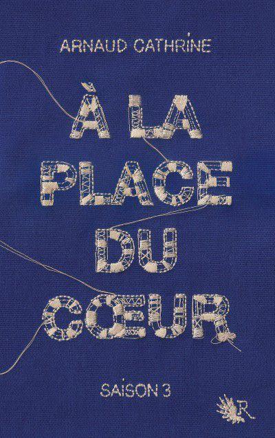 A la Place du Coeur (tome 3) - Arnaud Cathrine