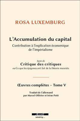 Impérialisme et capitalisme – Actualité de l'Accumulation du capital de Rosa Luxemburg (Publié aux Editions Agone)