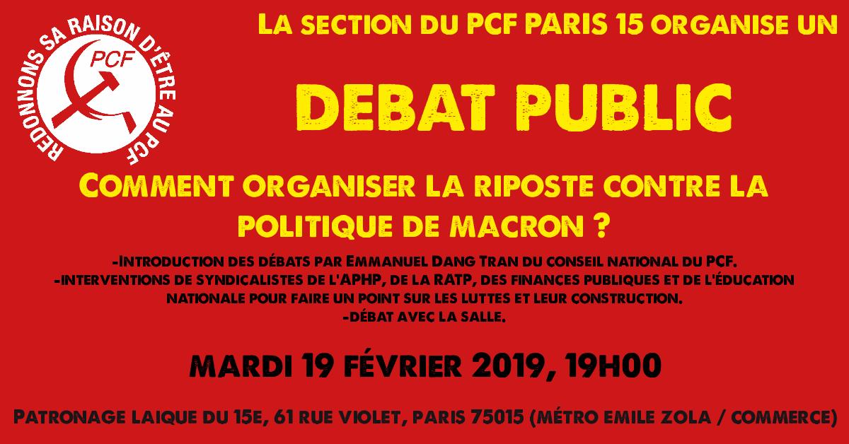 Débat public PCF Paris 15 - Comment organiser la riposte contre la politique de Macron ? - Mardi 19 février