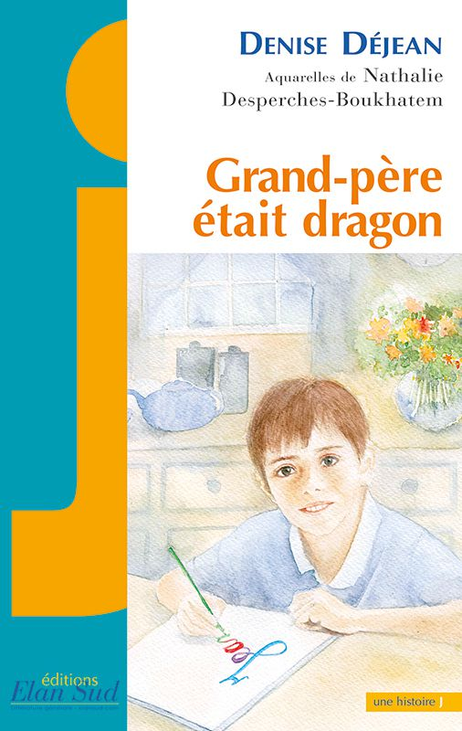 Grand-père était dragon, de Denise Déjean, éditions Elan Sud
