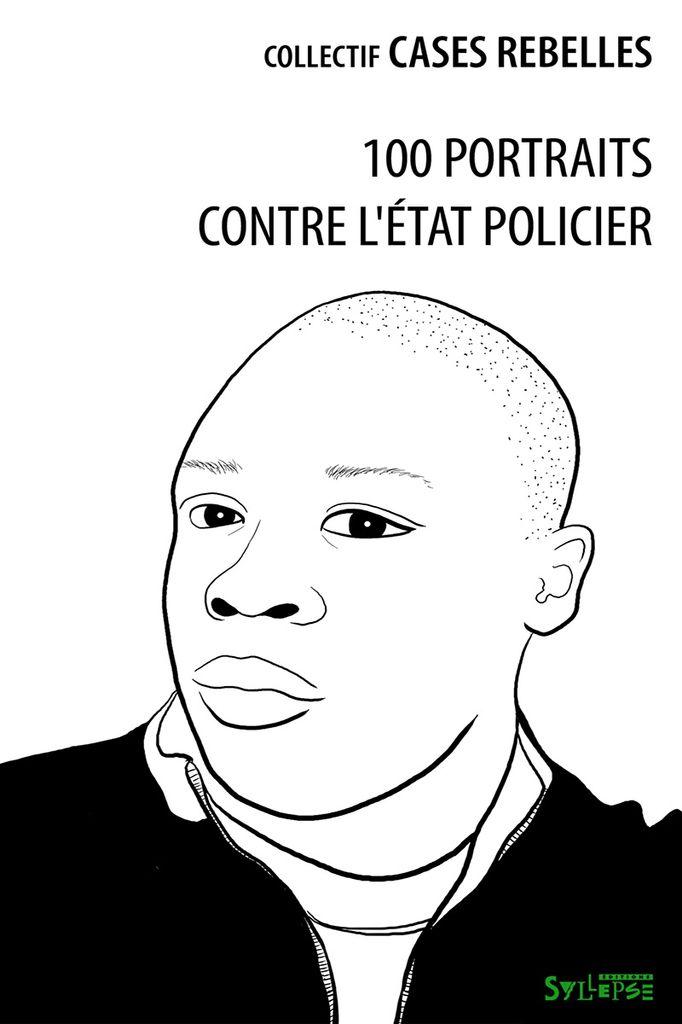"""Sortie du livre """" 100 PORTRAITS CONTRE L'ÉTAT POLICIER """""""