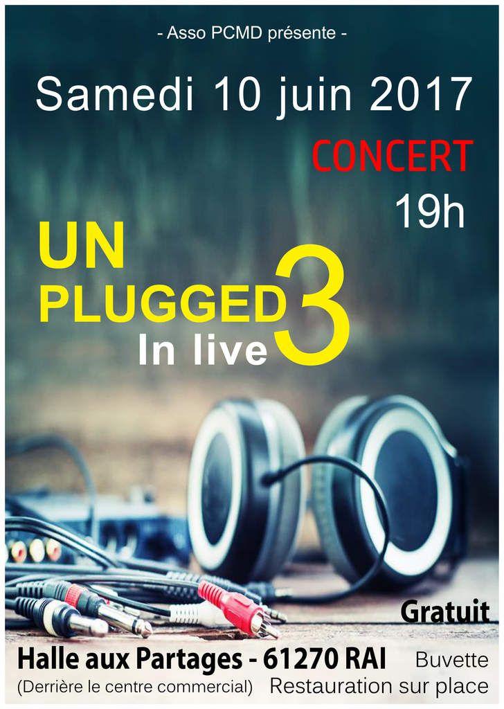 Asso PCMD présente : UNPLUGGED 3 IN LIVE Samedi 10 juin 2017 - 19h