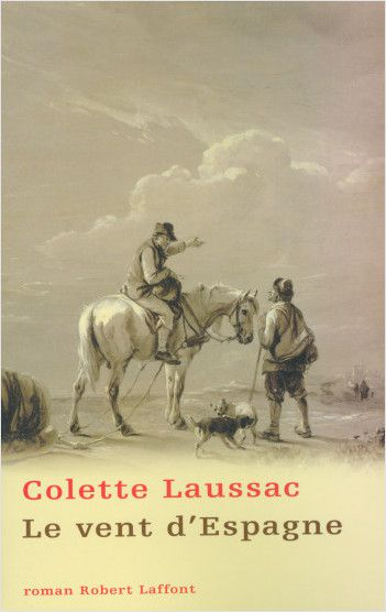 """""""Le Vent d'Espagne"""" de Colette Laussac - Robert Laffont"""
