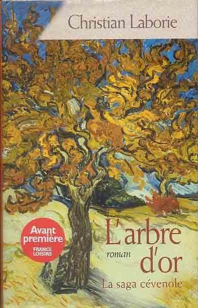 """L'Arbre d'Or"" de Christian Laborie - France Loisirs"