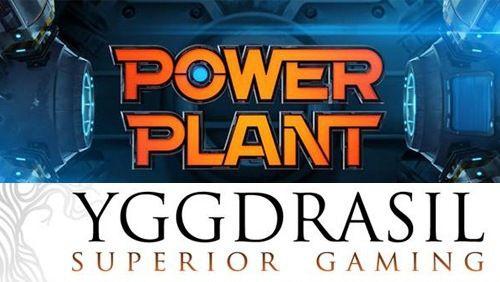 machine à sous en ligne Power Plant du logiciel Yggdrasil