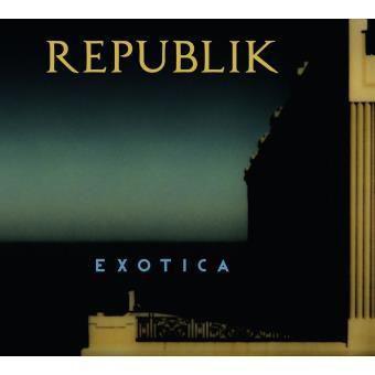 REPUBLIK - Exotica