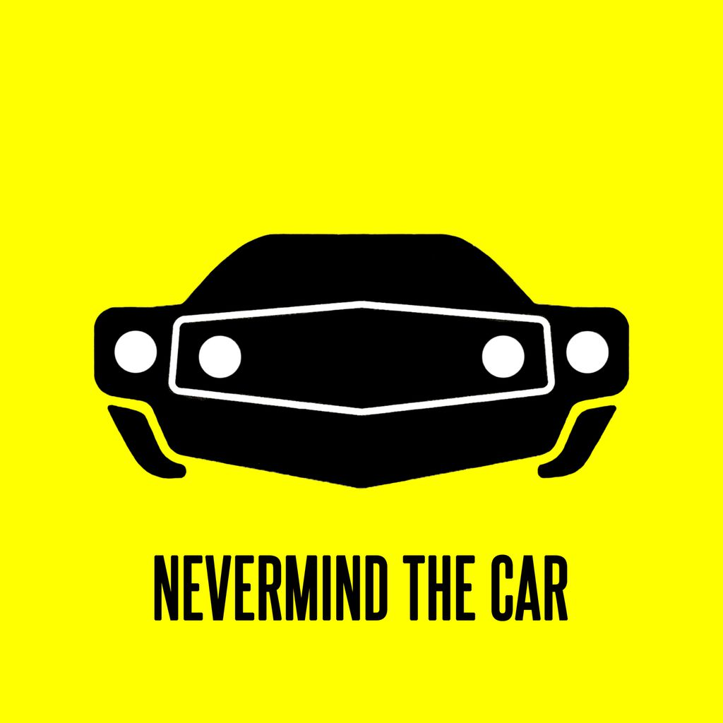 NEVERMIND THE CAR - Nevermind the Car