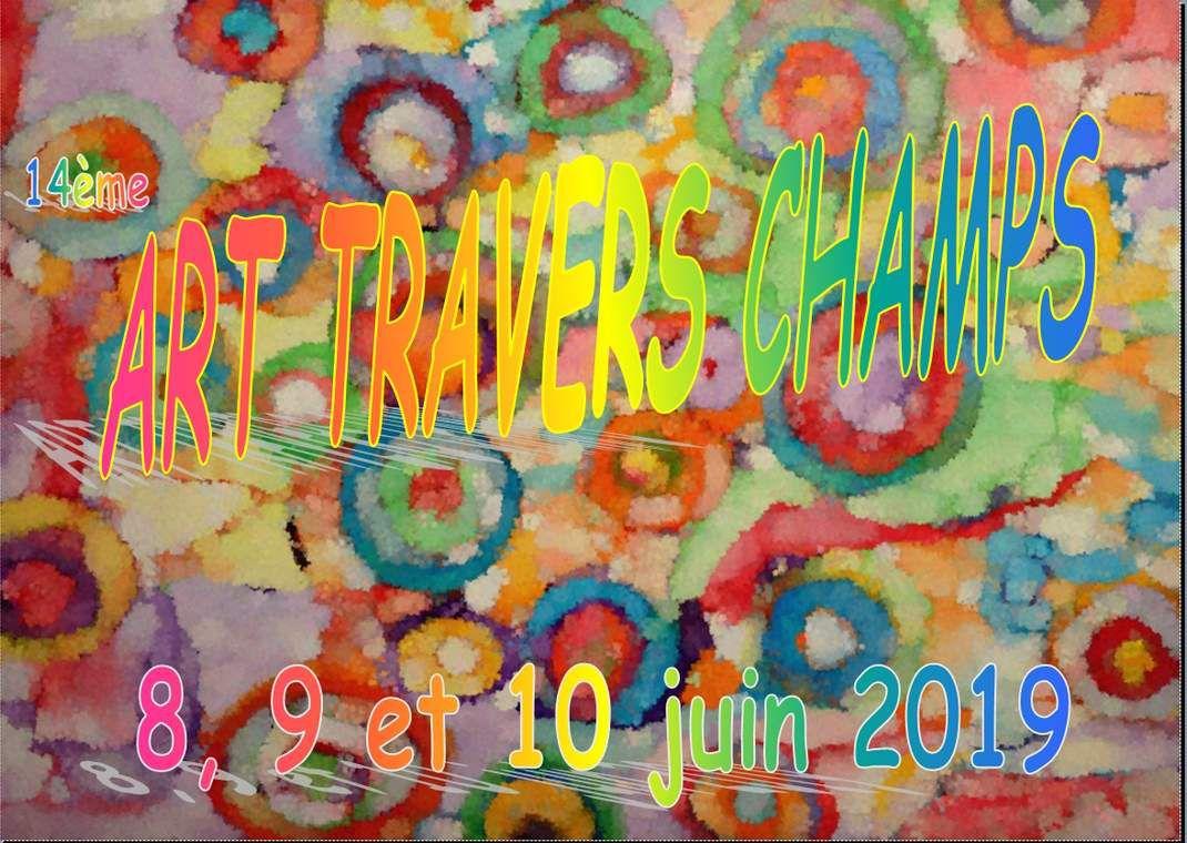 ART TRAVERS CHAMPS 8, 9 et 10 juin 2019