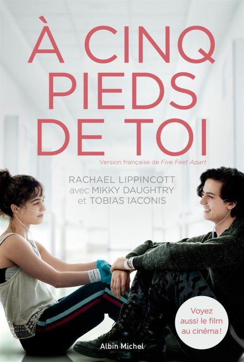 Five Feet Apart - Rachael Lippincott -  Mikki Daughtry - Tobias Iaconis
