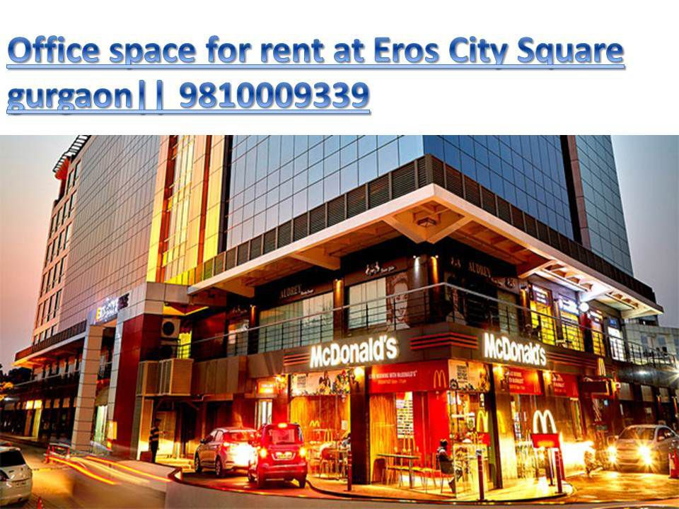 Office space for rent at eros city square gurgaon,