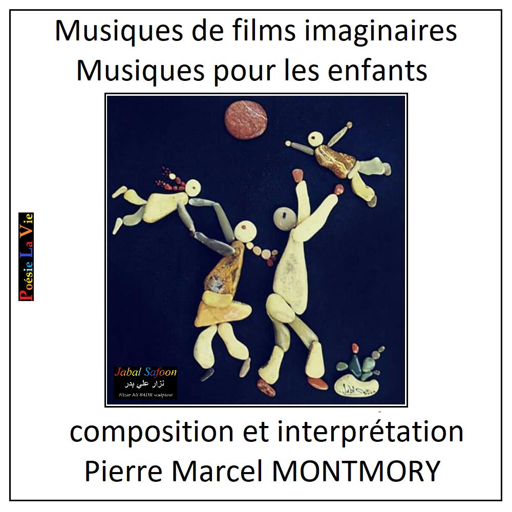 MUSIQUES DE FILMS IMAGINAIRES - MUSIQUES POUR LES ENFANTS composées et interprètées par PIERRE MARCEL MONTMORY